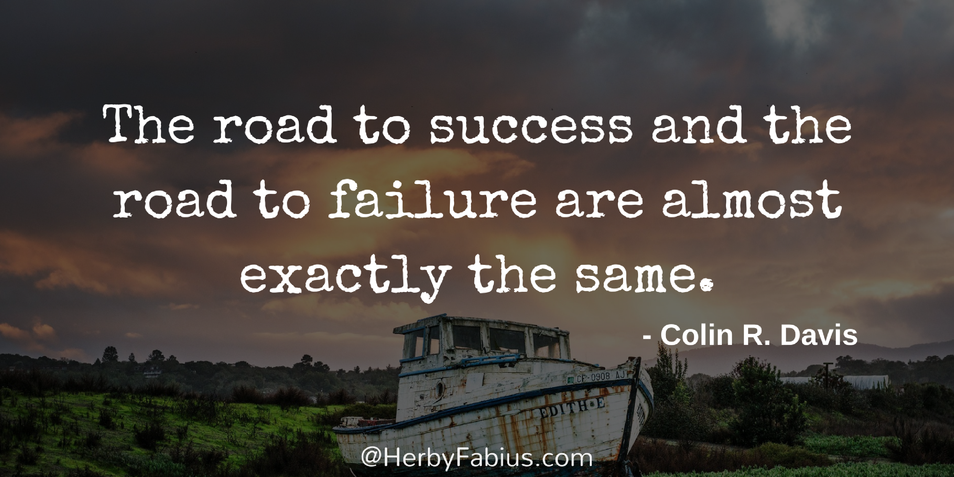 Road To Success Quotes The Road To Success And The Road To Failure Are Almost Exactly The