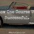 """FOCUS: Follow One Course Until Successful"" - Robert Kiyosaki"